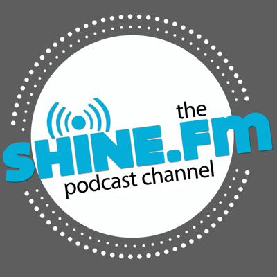 Shine.FM Podcast Channel