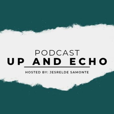 Up And Echo Podcast