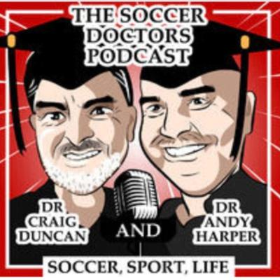 The Soccer Doctors with Dr Andy Harper & Dr Craig Duncan