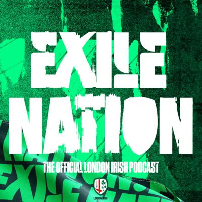 Exile Nation - The Official London Irish Podcast