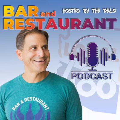Bar and Restaurant Podcast: hosted by The DELO