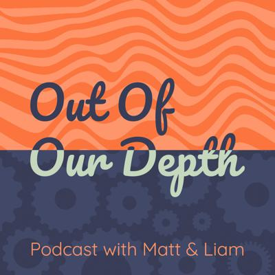 Out Of Our Depth