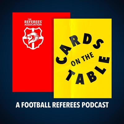 Cards on the Table: A Football Referees Podcast
