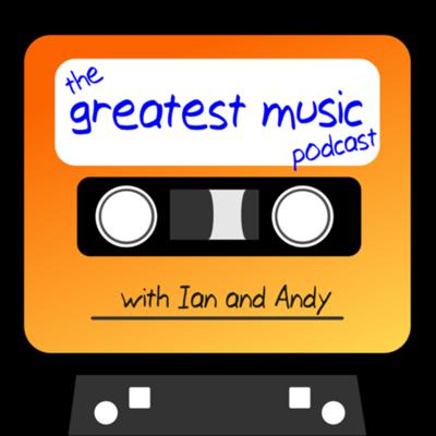 The Greatest Music Podcast