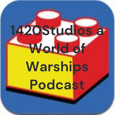 1420Studios a World of Warships Podcast