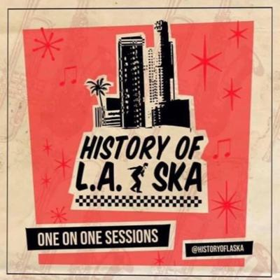 History of L.A. Ska: One On One Sessions