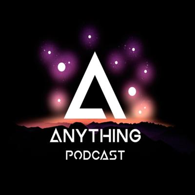 Anything Podcast