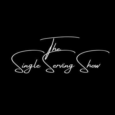 The Single Serving Show