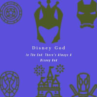 In The End: There's Always A Disney God