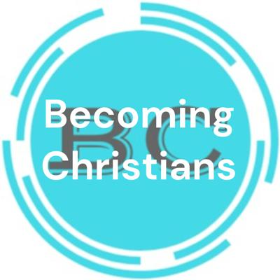 Becoming Christians