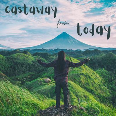 Castaway From Today
