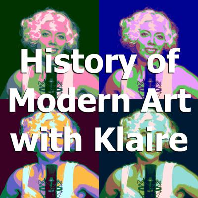 History of Modern Art with Klaire