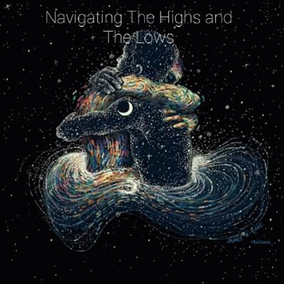 Navigating The Highs and The Lows