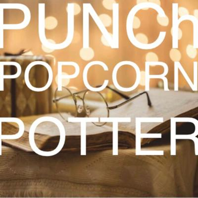 Punch popcorn and potter