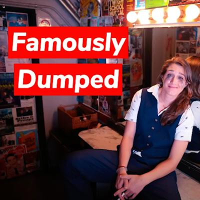 Famously Dumped