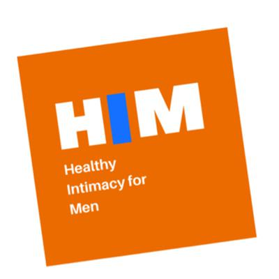 Welcome to HIM - Healthy Intimacy for Men explores how men can have healthier intimate relationships in their lives.