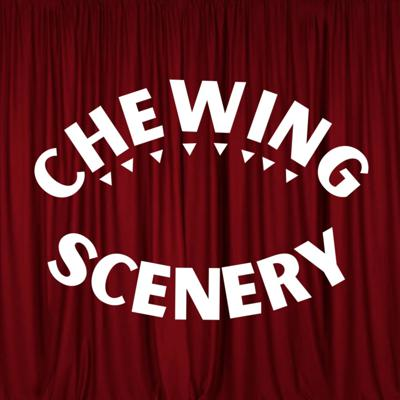 Chewing Scenery