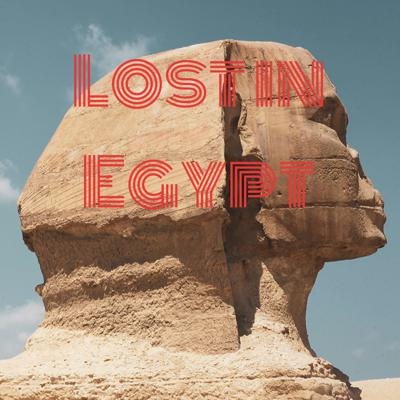 Lost in Egypt