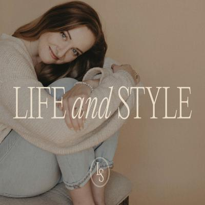 The Life And Style Podcast