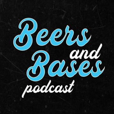 Beers and Bases Podcast