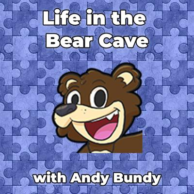 Life in the Bear Cave with Andy Bundy