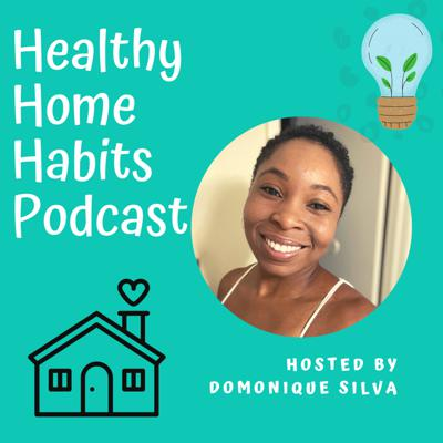 Healthy Home Habits Podcast