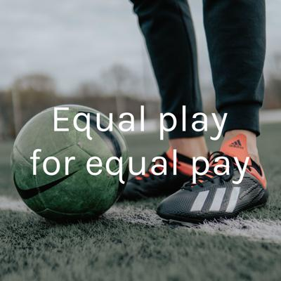 Equal play for equal pay