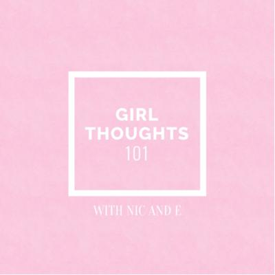 #girlsthoughts101