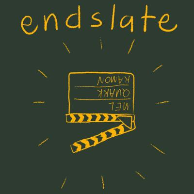 Endslate: a Movie, TV and Streaming Podcast
