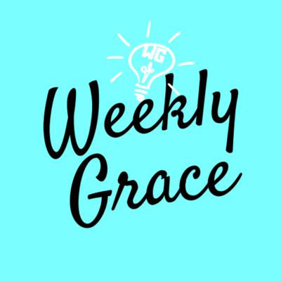Weekly Grace