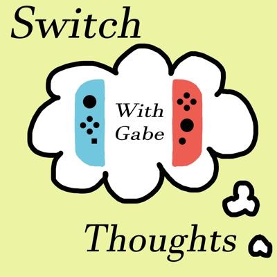 Switch Thoughts