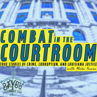 Combat in the Courtroom chronicles the life of legendary attorney Mike Fawer. Sharing stories from his new book, From the Bronx to the Bayou, Mike regales listeners with tales of his passion and tenacity for every case he's been in.