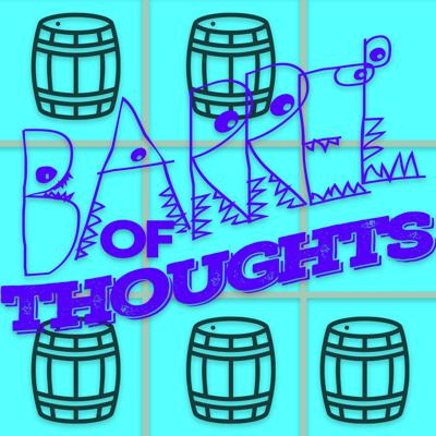 Barrel of Thoughts