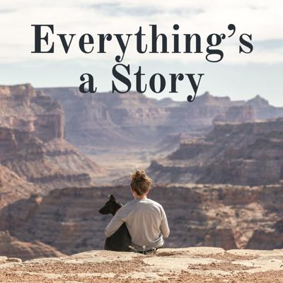 Everything's a Story