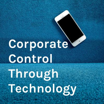 Corporate Control Through Technology