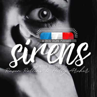 Sirens | A True Crime Podcast