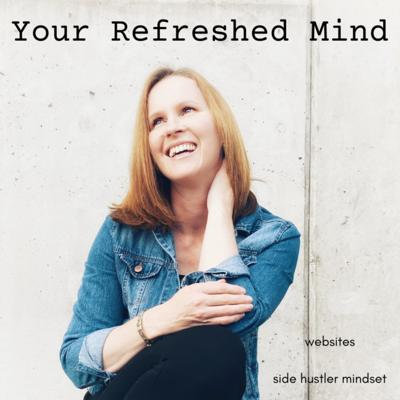 Your Refreshed Mind