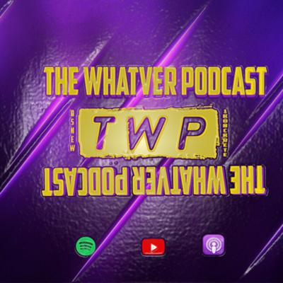The Whatever Podcast