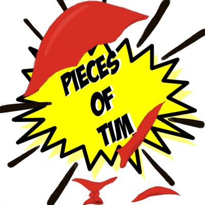 Pieces of Tim Podcast