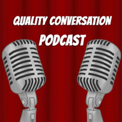 Quality Conversation Podcast