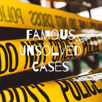 Famous Unsolved Cases