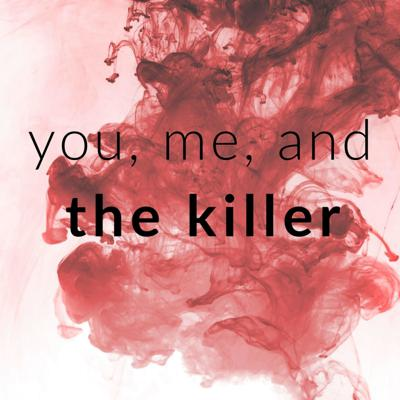 You, Me, and the Killer