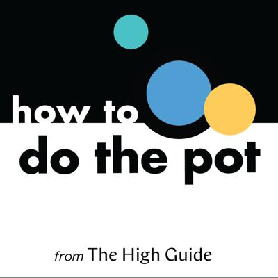 How to Do the Pot, A Woman's Guide to Cannabis.