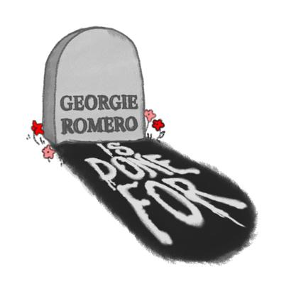 Georgie Romero Is Done For