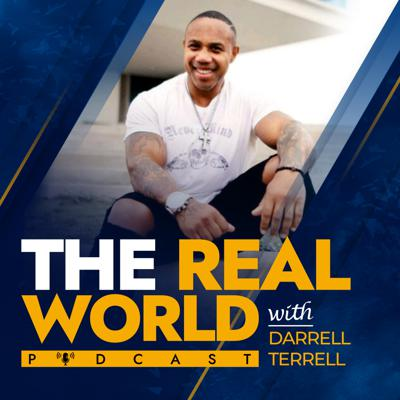 The Real World with Darrell Terrell