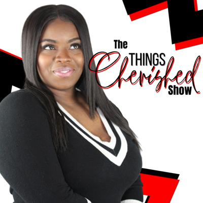 The Things Cherished Show