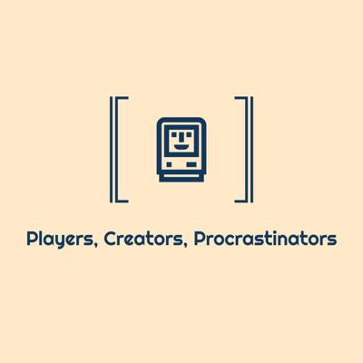 Players, Creators, Procrastinators