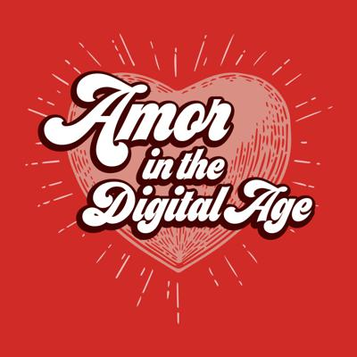 Amor in the Digital Age