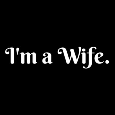 I'm a Wife.