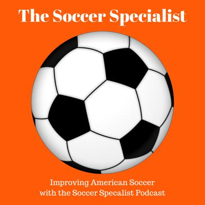 The Soccer Specialist Podcast